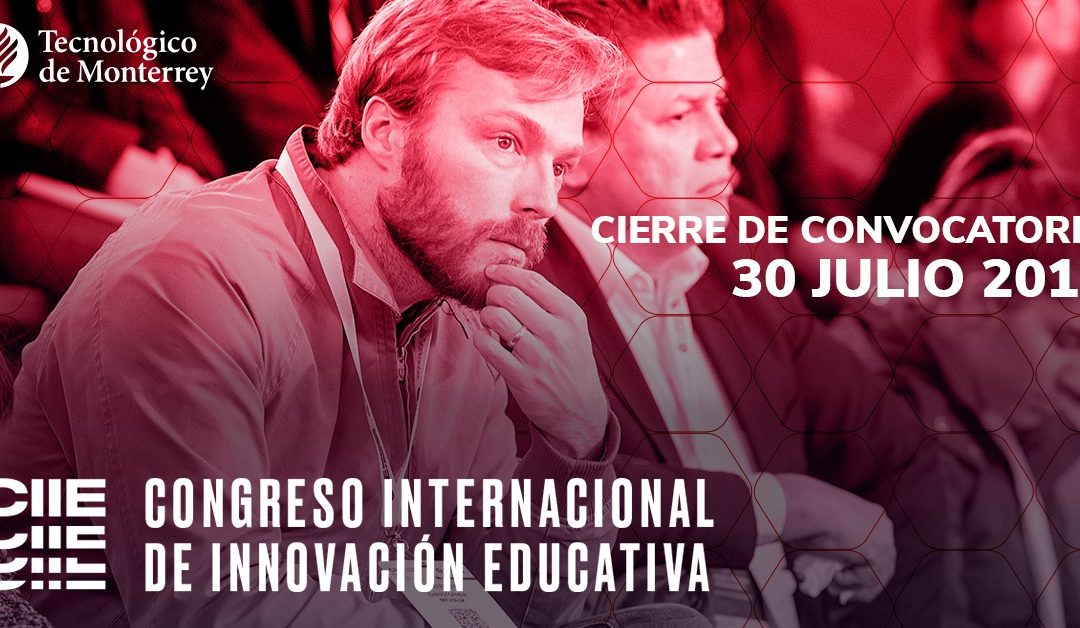 Congreso Internacional de Innovación Educativa CIIE Tecnológico de Monterrey