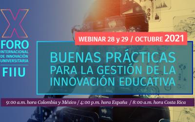 """X encuentro Foro FIIU 2021 """"Innovar en educación, buenas prácticas para reducir las brechas educativas en las universidades de Iberoamérica"""""""